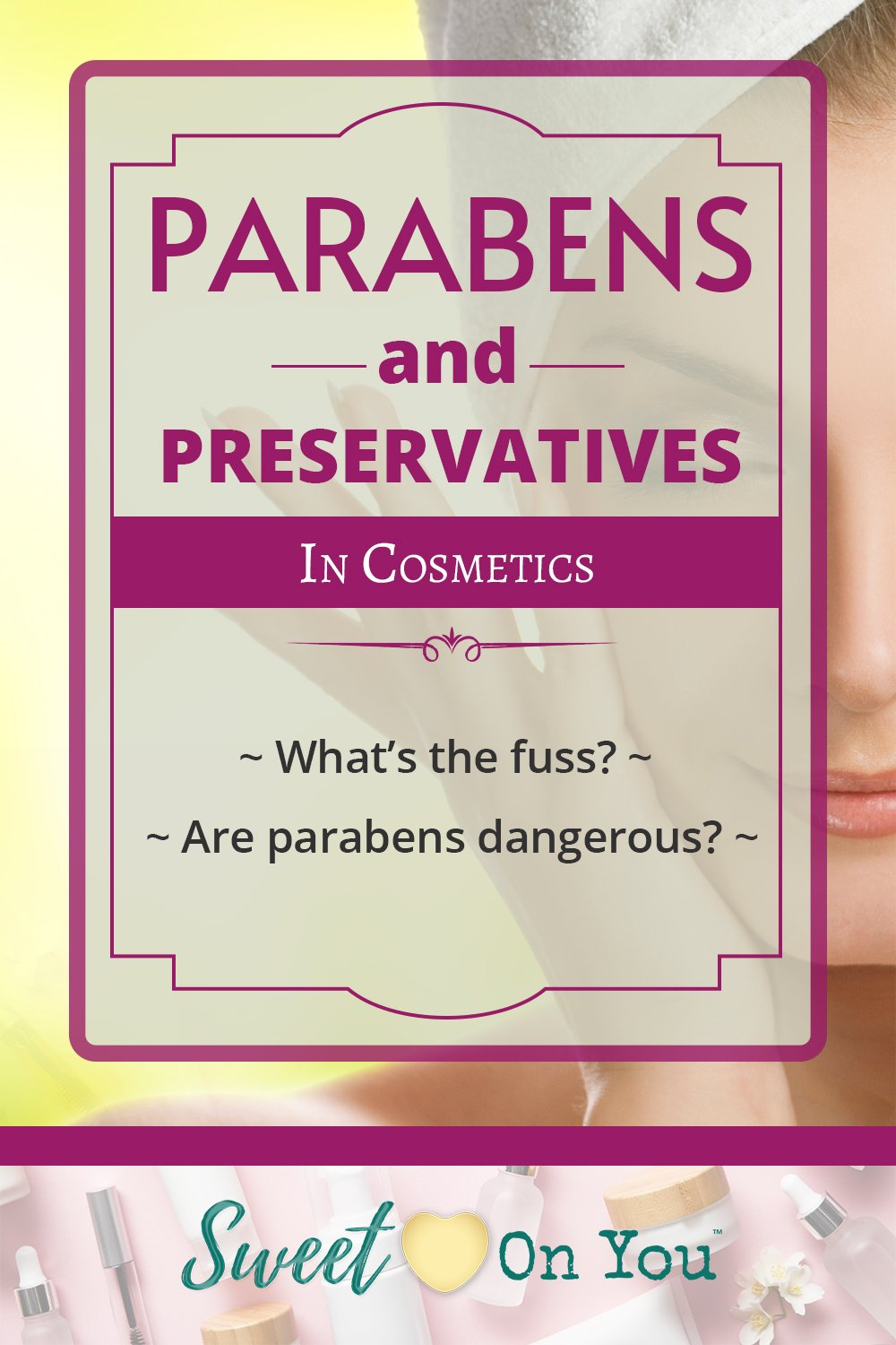 Parabens and Preservatives